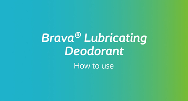 How to use Brava Lubricating Deodorant